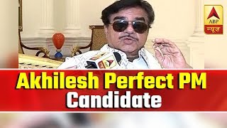 Akhilesh Yadav is perfect for PM candidate: Shatrughan Sinha - ABPNEWSTV