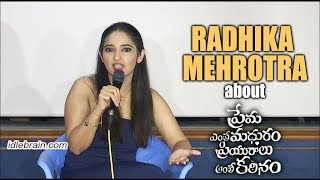Radhika Mehrotra about Prema Entha Madhuram Priyuraalu Antha Katinam - idlebrain.com - IDLEBRAINLIVE