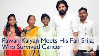 Pawan Kalyan Meets His Fan Srija, Who Survived Cancer - IGTELUGU