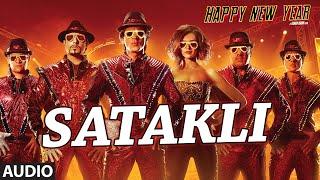 "Exclusive: ""Satakli"" Full AUDIO Song | Happy New Year | Sukhwinder Singh | Shah Rukh Khan - TSERIES"