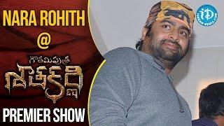 Nara Rohit At Gautamiputra Satakarni Premiere Show || #Balakrisha || #Krish - IDREAMMOVIES