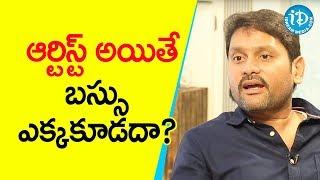 ఆర్టిస్ట్ అయితే బస్సు ఎక్కకూడదా? - Actor Kaushik || Soap Stars With Anitha - IDREAMMOVIES