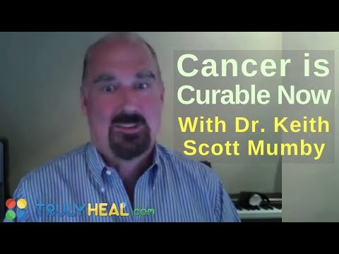 Cancer is curable now with Dr. Keith Scott Mumby