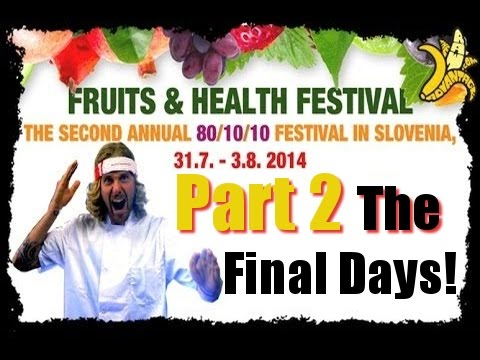 Slovenia Fruits & Health Festival, Part 2 the Final Days!