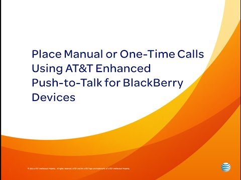 Place Manual or One-Time Calls Using AT&T Enhanced Push-to-Talk for BlackBerry Devices: How To Video