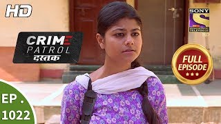 Crime Patrol Dastak - Ep 1022 - Full Episode - 18th April, 2019 - SETINDIA