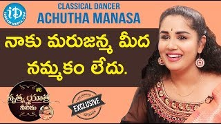 Classical Dancer Achutha Manasa Exclusive Interview || Nrithya Yathra With Neelima - IDREAMMOVIES
