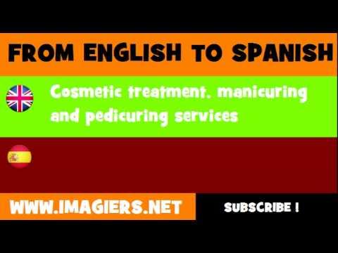 ESPAÑOL = INGLÉS = Servicios de tratamiento cosmético, manicura y pedicura