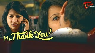Mr Thank You | Latest Telugu Short Film 2018 | Directed by Prakash V Danthuluri - TeluguOne - TELUGUONE