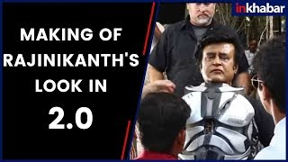 Making of Rajinikanth's Look | 2.0 | Akshay Kumar | S. Shankar | Rajinikanth - ITVNEWSINDIA