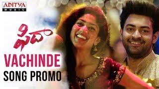 Vachinde   Fidaa Songs   Varun Tej, Sai Pallavi   Shekhar Kammula - ADITYAMUSIC