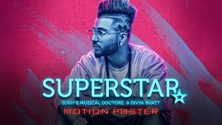 Motion Poster: Superstar Song   Sukh-E Muzical Doctorz   Releasing on 26 July 2017 - TSERIES
