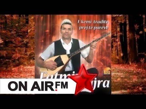 Fatmir Bajra -  Kenge Gyrbeti