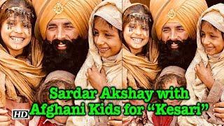 "Sardar Akshay with Afghani Kids for ""Kesari"" - IANSINDIA"