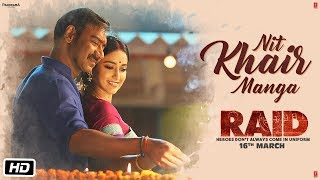 Nit Khair Manga Video | RAID | Ajay Devgn | Ileana D'Cruz | Tanishk B Rahat Fateh Ali Khan Manoj M - TSERIES