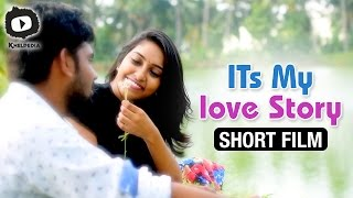 Its My Love Story Telugu Short Film | Latest 2017 Telugu Short Films | Khelpedia - YOUTUBE