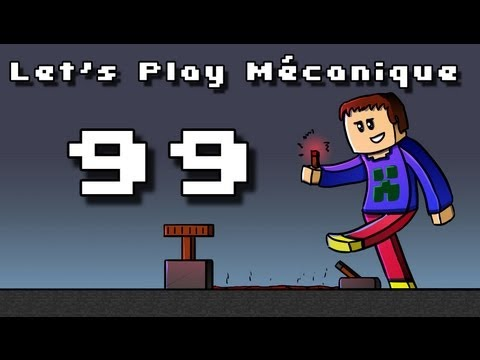 Let's Play Mécanique ! - Ep 99 - Ready... Fight !