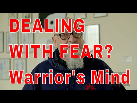 DEALING WITH FEAR?  Warrior's Mind