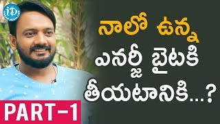 Sairam Shankar Exclusive Interview Part #1 || #Nenorakam || Talking Movies With iDream - IDREAMMOVIES