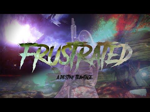 Frustrated - A Destiny 2 teamtage #MoTW