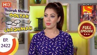 Taarak Mehta Ka Ooltah Chashmah - Ep 2422 - Full Episode - 13th March, 2018 - SABTV