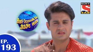 Badi Door Se Aaye Hain - बड़ी दूर से आये है - Episode 193 - 5th March 2015 - SABTV