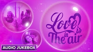 Love Is in The Air | Audio Jukebox | Bollywood Songs - EROSENTERTAINMENT
