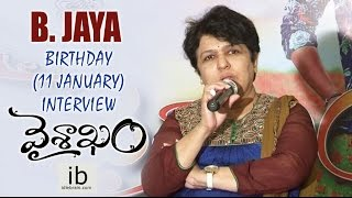 B. Jaya Birthday (11 January) interview - idlebrain.com - IDLEBRAINLIVE