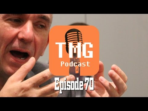 The TMG Podcast Episode 70: Mr. Molyneux will see you now - 02/14/2014