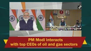 Video - दिल्ली - PM Modi ने Oil और Gas क्षेत्र के शीर्ष CEOs के साथ की बातचीत