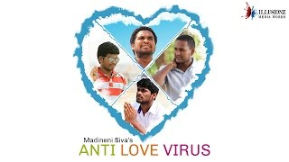 'Anti Love Virus' Telugu short film directed by Siva Madineni - YOUTUBE