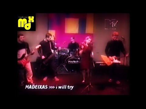Madeixas - I Will Try [MTV - 1998]