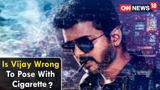 Epicentre | Is Vijay Wrong To Pose With Cigarette? | CNN News18 - IBNLIVE