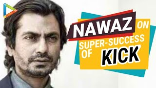 Nawazuddin Siddiqui's Exclusive Interview On Kick Success Part 2 - HUNGAMA