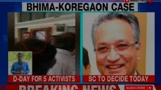 Bhima Koregaon case: SC to resume hearing on 5 LEFT activist - NEWSXLIVE