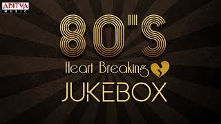 Heart Breaking 80,s Songs Jukebox - ADITYAMUSIC
