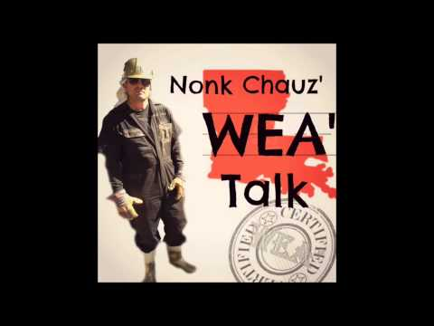 Nonk Chauz' WEA' Talk Podcast #10