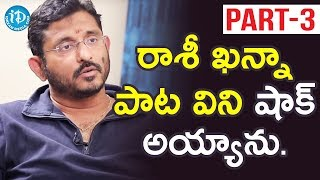 Director B V S Ravi Exclusive Interview - Part #3 || Talking Movies With iDream - IDREAMMOVIES