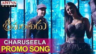 Charuseela Promo Video song Srimanthudu Songs - Mahesh Babu, Shruti Haasan, Devi Sri Prasad - ADITYAMUSIC