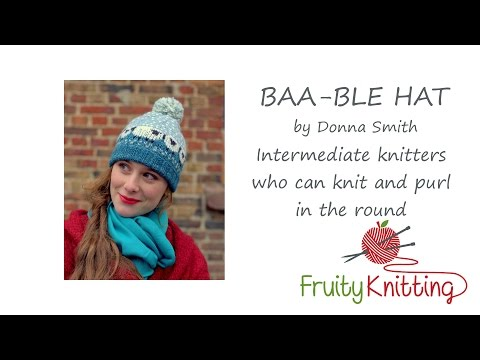Fruity Knitting Tutorial - The Baa-ble Hat