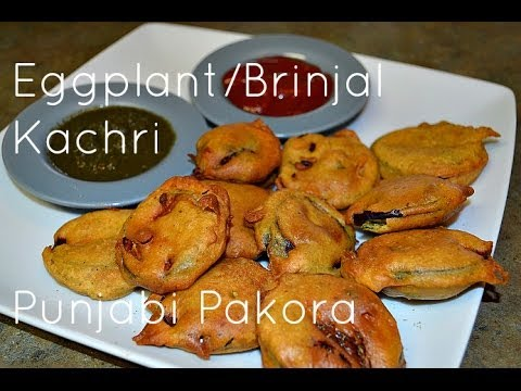 Kachri Pakora Punjabi Authentic Recipe. Baingan ka pakora. Eggplant Fritters by Chawla's Kitchen