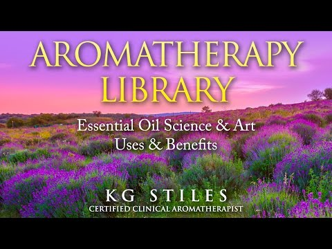 Lavender Essential Oil Educational Video Benefits Uses Research KG Stiles Certified Aromatherapist