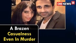 A Brazen Casualness Even In Murder | Epicentre Plus with Marya Shakil | CNN News18 - IBNLIVE