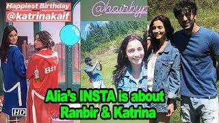 Alia's INSTA is all about Friends Ranbir & Katrina - IANSINDIA
