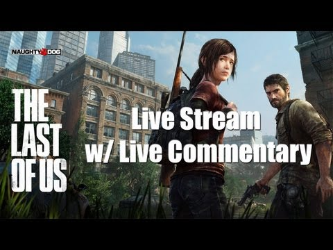 The Last of Us Midnight Launch Live Stream w/ Commentary