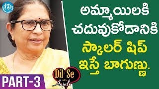 Child Rights Activist Padma Shri Awardee Dr. Shantha Sinha Interview - Part #3 | Dil Se With Anjali - IDREAMMOVIES