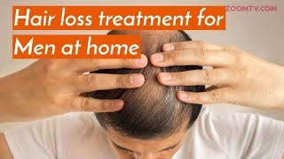 Hair loss treatment for men at home | Grooming tips - ZOOMDEKHO