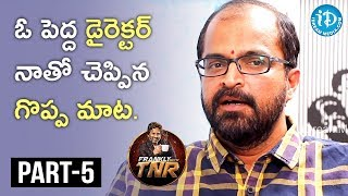 Writer Abburi Ravi Exclusive Interview Part #5 || Frankly With TNR || Talking Movies With iDream - IDREAMMOVIES