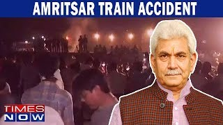 "Amritsar train accident: ""Railways not at fault"", says MoS Manoj Sinha - TIMESNOWONLINE"