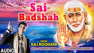 साईं बादशाह I Sai Badshah I RAJ ROOHANI I New Latest Sai Bhajan I Full Audio Song I - TSERIESBHAKTI